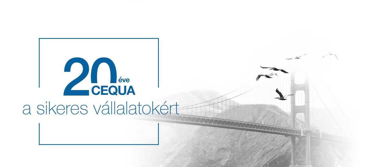 Cequa, 20 éve a sikeres vállalatokért